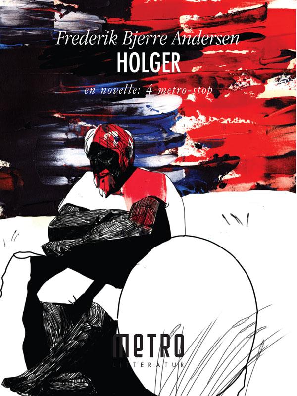 Læs min novelle Holger – vinder af Metro-litteratur